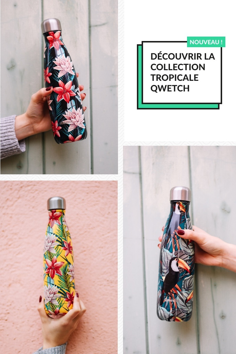Nouvelle collection bouteille tropicale Qwetch