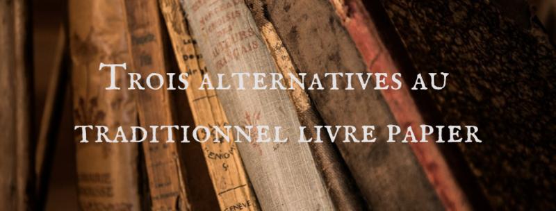 3 alternatives aux livres papier